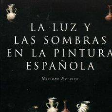 Libros de segunda mano: LA LUZ Y LAS SOMBRAS EN LA PINTURA ESPAÑOLA. Lote 195251512
