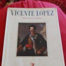 Libros de segunda mano: VICENTE LÓPEZ. EMILIANO M AGUILERA. Lote 195277331