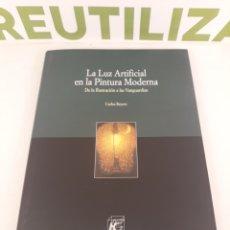Libros de segunda mano: LA LUZ ARTIFICIAL EN LA PINTURA MODERNA.DE LA ILUSTRACION A LAS VANGUARDIAS.CARLOS REYERO.. Lote 195284382