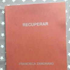 Libros de segunda mano: FRANCISCA ZAMORANO, RECUPERAR CATALOGO. Lote 195285366