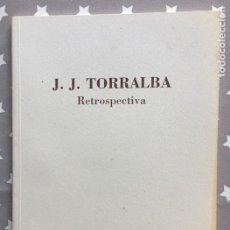 Libros de segunda mano: RETROSPECTIVA, J,J TORRALBA. Lote 195285460