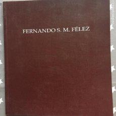 Libros de segunda mano: FERNANDO S,M FELEZ CATALOGO. Lote 195285568
