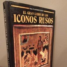 Libros de segunda mano: EL GRAN LIBRO DE LOS ICONOS RUSOS PADRE VLADIMIR IVANOV EDICIONES PAULINAS. Lote 195330756
