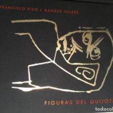 Libros de segunda mano: FIGURAS DEL QUIJOTE MANOLO VALDES FRANCISCO RICO. Lote 195345103