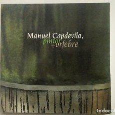Libros de segunda mano: MANUEL CAPDEVILA, PINTOR + ORFEBRE / COMISSARI JOSEP DE C. LAPLANA / EDITORIAL PUBLICACIONS DE L'ABA. Lote 195369186