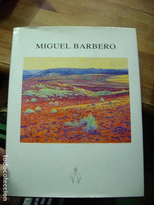 MIGUEL BARBERO PINTURAS, DEL 28 DE ENERO AL 17 DE FEBRERO DE 1999. EP-323 (Libros de Segunda Mano - Bellas artes, ocio y coleccionismo - Pintura)