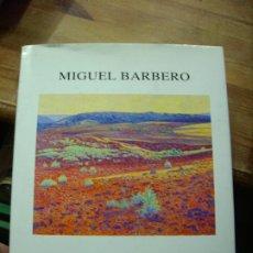 Libros de segunda mano: MIGUEL BARBERO PINTURAS, DEL 28 DE ENERO AL 17 DE FEBRERO DE 1999. EP-323. Lote 195369633