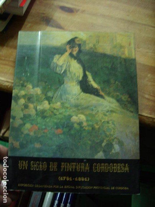 UN SIGLO DE PINTURA CORDOBESA (1791-1891). EP-324 (Libros de Segunda Mano - Bellas artes, ocio y coleccionismo - Pintura)
