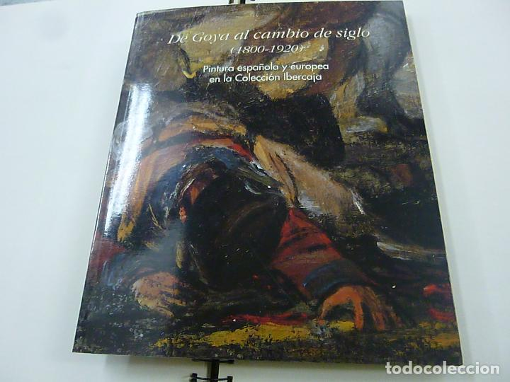 DE GOYA AL CAMBIO DE SIGLO (1800-1920). PINTURA ESPAÑOLA Y EUROPEA EN LA COLECCIÓN IBERCAJA-N 7 (Libros de Segunda Mano - Bellas artes, ocio y coleccionismo - Pintura)