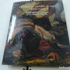 Libros de segunda mano: DE GOYA AL CAMBIO DE SIGLO (1800-1920). PINTURA ESPAÑOLA Y EUROPEA EN LA COLECCIÓN IBERCAJA-N 7. Lote 195374882