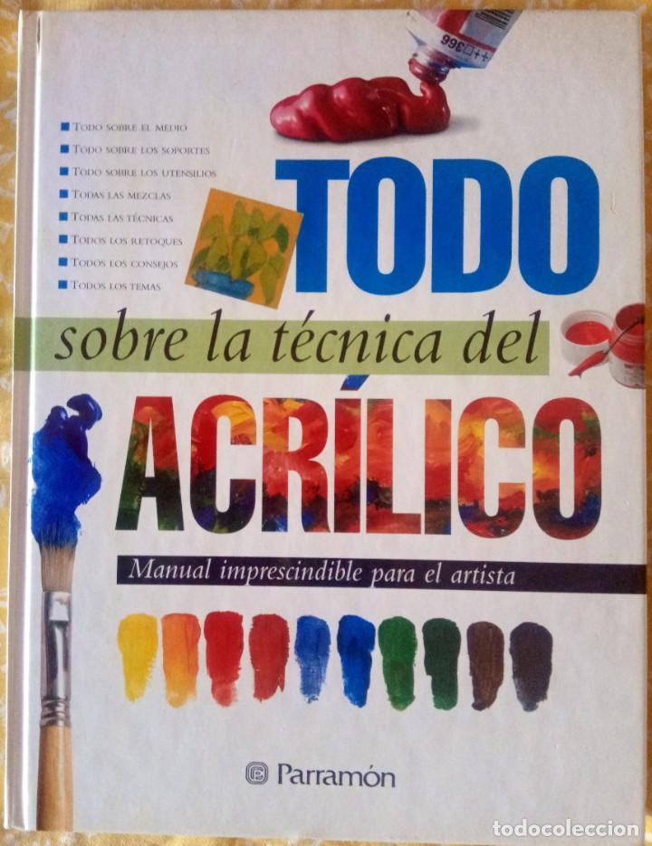 TODO SOBRE LA TECNICA DEL ACRILICO - PARRAMON - ISBN: 9788434225428 (Libros de Segunda Mano - Bellas artes, ocio y coleccionismo - Pintura)
