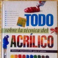 Libros de segunda mano: TODO SOBRE LA TECNICA DEL ACRILICO - PARRAMON - ISBN: 9788434225428. Lote 195385371