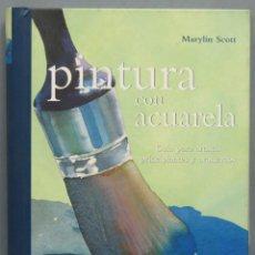 Libros de segunda mano: PINTURA CON ACUARELA. MARYLIN SCOTT. Lote 195414335