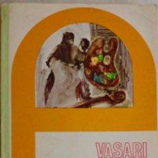 Libros de segunda mano: VASARI. VIDA DE GRANDES ARTISTAS. LIBRO EDIME. 1976.4ª EDICION. Lote 195447512