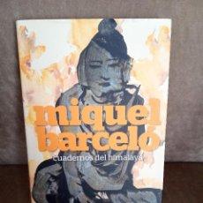 Libros de segunda mano: MIQUEL BARCELÓ - CUADERNOS DEL HIMALAYA - GALAXIA GUTENBERG, 2012 - BUEN EJEMPLAR. Lote 195450295