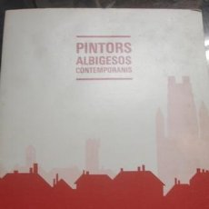 Libros de segunda mano: PINTORS ALBIGESOS CONTEMPORANIS SALA MUNICIPAL VINARDELL I ROIG 1985 - PORTAL DEL COL·LECCIONISTA . Lote 195465098