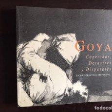 Libros de segunda mano: GIYA. CAPRICHOS, DESASTRES Y DISPARATES EN LA COLECCIÓN MUNICIPAL. Lote 195525295