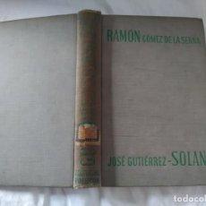 Libros de segunda mano: RAMÓN GÓMEZ DE LA SERNA. JOSÉ GUTIERREZ-SOLANA. 1944.BUENOS AIRES 1°EDICION.. Lote 195529833