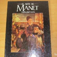 Libros de segunda mano: EL ARTE DE MANET EDICIONES POLÍGRAFA NATHANIEL HARRIS 1982. Lote 195544013