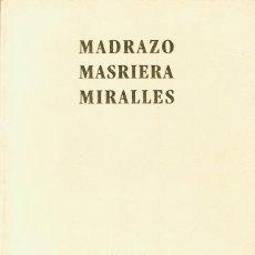 Libros de segunda mano: MADRAZO MASRIERA MIRALLES TRES PINTORES DEL SIGLO XIX. Lote 195551610