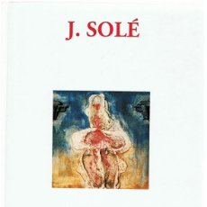 Libros de segunda mano: J. SOLÉ J. LLOP S. ARTISTAS GAL ART. Lote 195555150