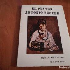 Libros de segunda mano: MAGNÍFICO LIBRO EL PINTOR ANTONIO FUSTER ROMAN PIÑA HOMS ED. CORT PALMA DE MALLORCA 1971. Lote 195572795