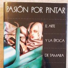 Livros em segunda mão: PASIÓN POR PINTAR. EL ARTE Y LA ÉPOCA DE TAMARA DE LEMPICKA - MONDADORI 1988. Lote 195637737
