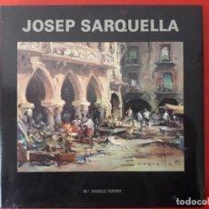 Libros de segunda mano: JOSEP SARQUELLA / Mª ANGELS FERRER / EDI. EL CARME / 1ª EDICIÓN 1989-1700 EJEMPLARES / EN CATALÁN, C. Lote 195702043