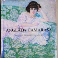 Libros de segunda mano: ANGLADA CAMARASA - 1ª EDICIÓN ~ 1981 - FRANCESC FONTBONA / FRANCESC MIRALLES - ED. POLIGRAFA -. Lote 196021266