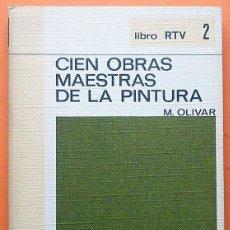 Libros de segunda mano: CIEN OBRAS MAESTRAS DE LA PINTURA - MARCIAL OLIVAR - BIBLIOTECA BÁSICA SALVAT RTV Nº 2 - 1969 -NUEVO. Lote 196319465
