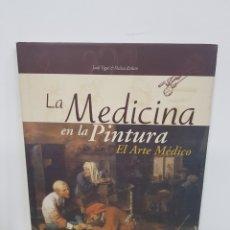 Livros em segunda mão: LA MEDICINA EN LA PINTURA, EL ARTE MÉDICO. JORDI VIGUE, MELISSA RICKETTS. Lote 196770915