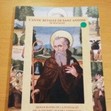 Libros de segunda mano: L'ANTIC RETAULE DE SANT ANTONI DE SENCELLES (JORDI LLABRÉS SANS). Lote 196885898