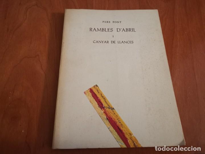 Libros de segunda mano: RAMBLES DABRIL I CANYAR DE LLANCES POESÍA I PINTURA PER PERE FONT ESPORLES MALLORCA 1992 - Foto 2 - 196938728