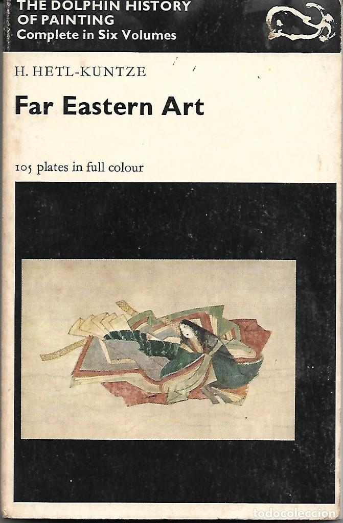 FAR EASTERN ART. EN INGLÉS (Libros de Segunda Mano - Bellas artes, ocio y coleccionismo - Pintura)