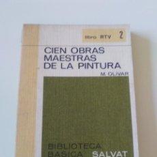 Libros de segunda mano: CIEN OBRAS MAESTRAS DE LA PINTURA ( 1970 BIBLIOTECA BASICA SALVAT ) 190 PAGINAS. Lote 198164227