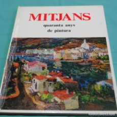 Libros de segunda mano: LIBRO CON DIBUJO DE JOAN MITJANS.QUARANTA ANYS DE PINTURA.JOSEP BOIX.1979. Lote 198508737