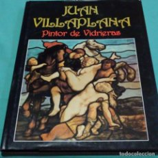 Libros de segunda mano: LIBRO JUAN VILAPLANA DEDICADO Y FIRMADO.PINTOR DE VIDRIERAS.2001. Lote 198515655