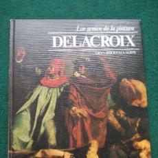 Libros de segunda mano: LOS GENIOS DE LA PINTURA BIBLIOTECA SARPE DELACROIX. Lote 198735805