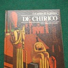 Libros de segunda mano: LOS GENIOS DE LA PINTURA BIBLIOTECA SARPE DE CHIRICO. Lote 198735897
