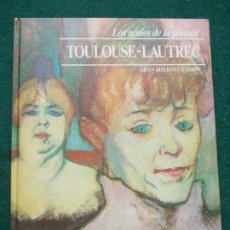 Libros de segunda mano: LOS GENIOS DE LA PINTURA BIBLIOTECA SARPE TOULOUSE LAUTREC. Lote 198736665
