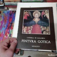 Livros em segunda mão: CATEDRAL DE MALLORCA. PINTURA GÓTICA. BALTASAR COLL. 1ª EDICIÓN 1975 . RETABLOS, TABLAS.... Lote 198858868