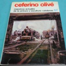 Libros de segunda mano: MAESTROS ACTUALES. 57 CEFERINO OLIVE.DEDICADO.. Lote 212870010