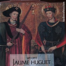 Libros de segunda mano: UN CERT JAUME HUGUET EL CAPVESPRE D'UN SOMNI. JOAN SUREDA I PONS.. Lote 199401711
