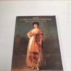 Libros de segunda mano: GOYA LA ÉPOCA DE LOS CAPRICHOS. Lote 199484201
