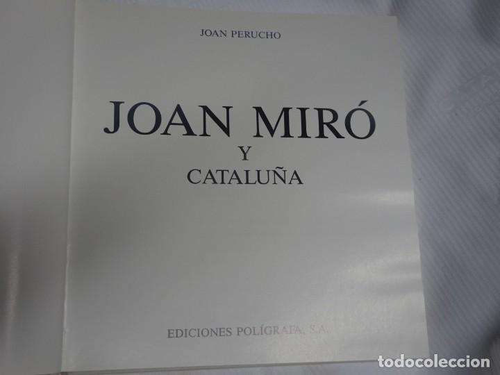 Libros de segunda mano: JOAN MIRÓ Y CATALUÑA, EDICIONES POLIGRAFA, S.A. BARCELONA JUAN PERUCHO, 1988, VER FOTOS - Foto 3 - 199581632