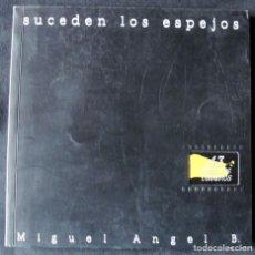 Libros de segunda mano: SUCEDEN LOS ESPEJOS - 43 PINTORES CUBANOS - FIRMADO -. Lote 200181658