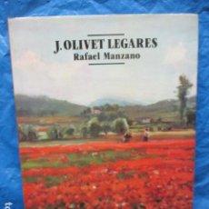 Libros de segunda mano: J. OLIVET LEGARES POR RAFAEL MANZANO (1986) - MANZANO, RAFAEL - EXCELENTE ESTADO. Lote 200306218
