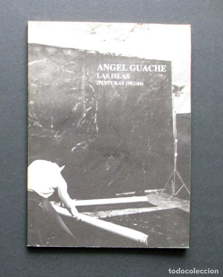 LAS ISLAS (PINTURAS 1982-84) – ÁNGEL GUACHE – MUSEO DE BELLAS ARTES DE ASTURIAS, 1985 (Libros de Segunda Mano - Bellas artes, ocio y coleccionismo - Pintura)