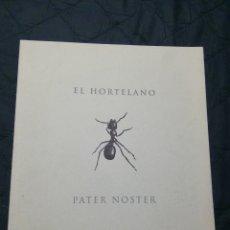 Libros de segunda mano: PATER NOSTER. EL HORTELANO. PINTURAS 1990-1994. Lote 201943503