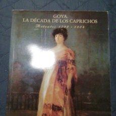 Libros de segunda mano: GOYA. LA DÉCADA DE LOS CAPRICHOS. RETRATOS 1792-1804. NIGEL GLENNDINING. Lote 201944055